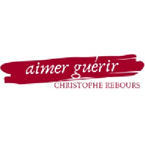 Aimer Guérir - Christophe Rebours Vernon